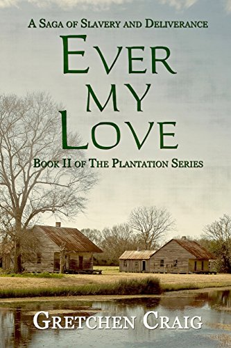 9780692352199: Ever My Love: A Saga of Slavery and Deliverance: 2 (The Plantation Series)