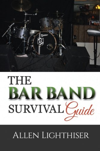 9780692352281: The Bar Band Survival Guide