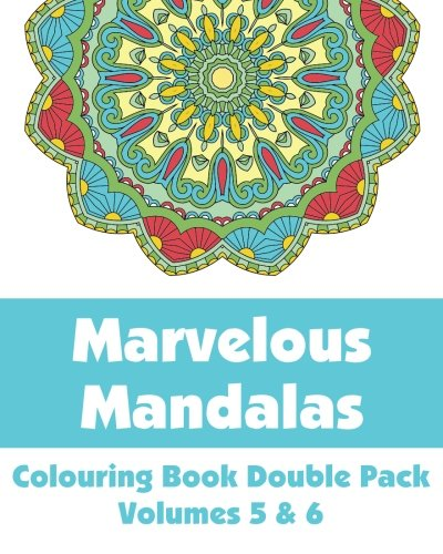 9780692352670: Marvelous Mandalas Colouring Book Double Pack (Volumes 5 & 6) (Art-Filled Fun Coloring Books)