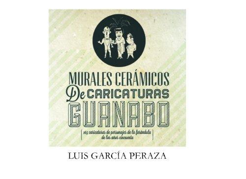 9780692353059: Murales ceramicos de caricaturas en Guanabo: 165 caricaturas de personajes de la farandula de los anos cincuenta