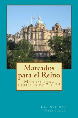 Marcados Para El Reino: Manual Para Hombres: Dr Natanael Valenzuela