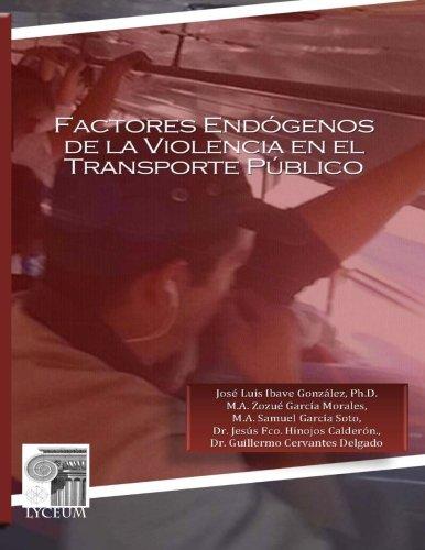 9780692354773: Factores Endogenos de la Violencia en el Transporte Publico
