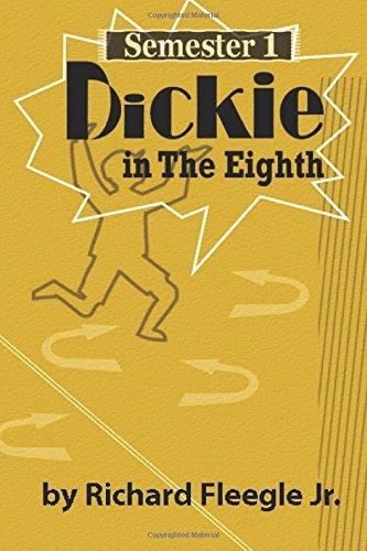 Dickie in The Eighth: Semester 1 (Volume 1): Fleegle Jr., Richard Q.