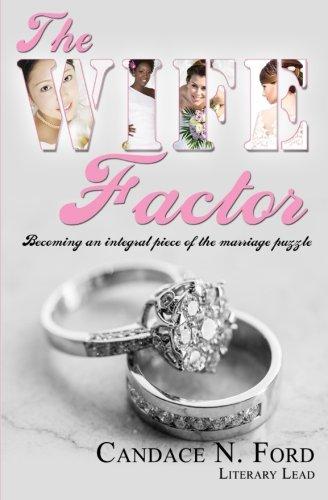 The WIFE Factor: Ford, Ms Candace N; Charumuka, Willinda; Williams, Ranelli; Jones, Sonja; ...