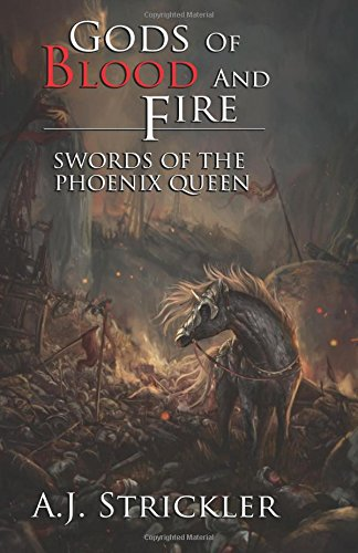 9780692358023: Gods of Blood and Fire: Swords of the Phoenix Queen (Volume 1)