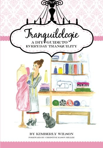 9780692358078: Tranquilologie: A DIY Guide To Everyday Tranquility