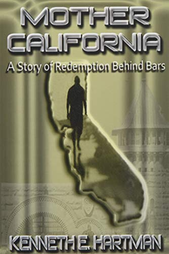 9780692358337: Mother California: A Story of Redemption Behind Bars
