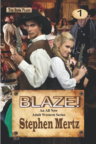 Blaze! (Volume 1): Stephen Mertz