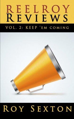 Reel Roy Reviews (Keep 'Em Coming) (Volume 2): Sexton, Roy