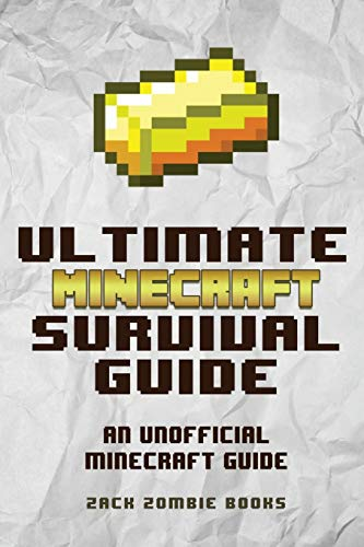 9780692361061: The Ultimate Minecraft Survival Guide: An Unofficial Guide to Minecraft Tips and Tricks That Will Make You Into A Minecraft Pro