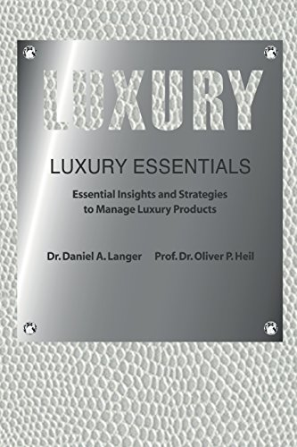 9780692361269: Luxury Essentials: Essential Insights and Strategies to Manage Luxury Products