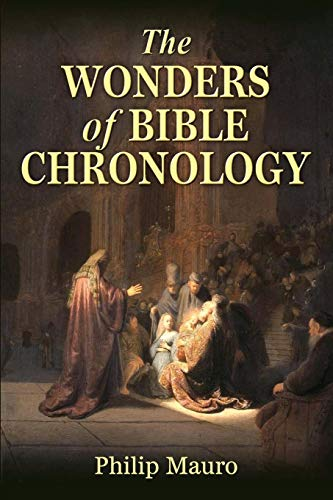 9780692361764: The Wonders of Bible Chronology