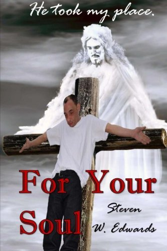 9780692361832: For Your Soul: He took my place!