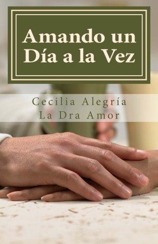 9780692363669: Amando un dia a la vez: 366 reflexiones diarias para descubrir el poder transformador del amor de pareja (Spanish Edition)
