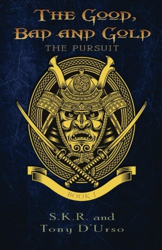 9780692363737: The Good, Bad and Gold: The Pursuit