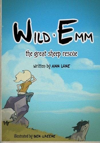 Wild Emm: The Great Sheep Rescue (Wild Emm Child of Iceland) (Volume 2): Ann Lane
