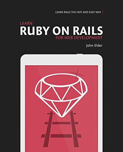 9780692364215: Learn Ruby On Rails For Web Development: Learn Rails The Fast And Easy Way!