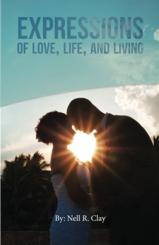 9780692364277: Expressions of Love, Life, and Living