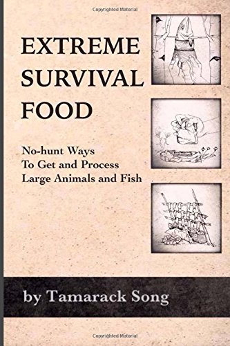 9780692364598: Extreme Survival Food: No-hunt Ways to Get and Process Large Animals and Fish