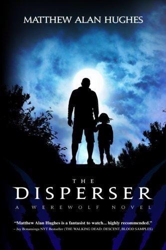 The Disperser: Hughes, Matthew Alan