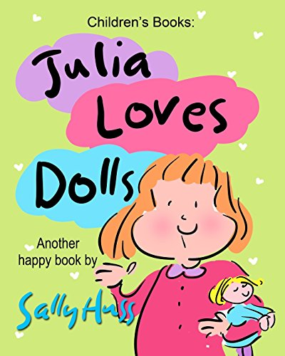 Children's Books: JULIA LOVES DOLLS: (Adorable, Rhyming Bedtime Story/Picture Book for ...