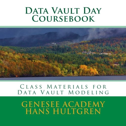 9780692365311: Data Vault Day Course Materials: Class Materials for Data Vault Modeling