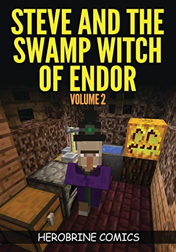 9780692366790: Steve And The Swamp Witch of Endor: The Ultimate Minecraft Comic Book Volume 2