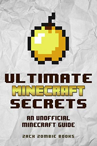 9780692366905: Ultimate Minecraft Secrets: An Unofficial Guide to Minecraft Tips, Tricks and Hints You May Not Know