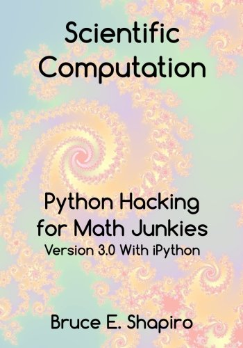 9780692366936: Scientific Computation: Python Hacking for Math Junkies
