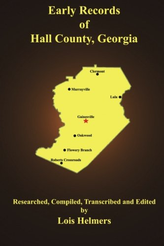 9780692367988: Early Records of Hall County, Georgia