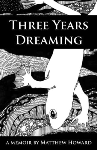 9780692368091: Three Years Dreaming: A Memoir