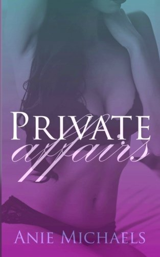 Private Affairs (The Private Serials) (Volume 1): Michaels, Anie