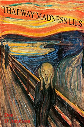 9780692370377: That Way Madness Lies: Tales of Unhinged Minds
