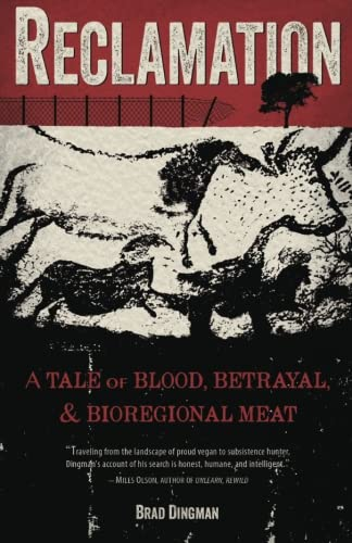 9780692371008: Reclamation: A Tale of Blood, Betrayal, and Bioregional Meat