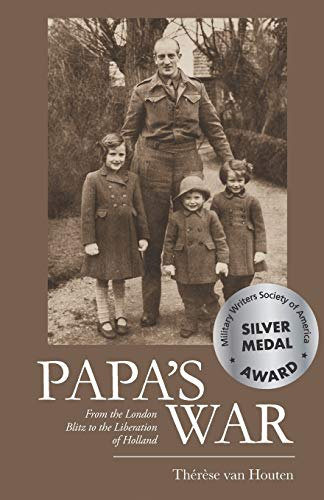 9780692371138: Papa's War: From the London Blitz to the Liberation of Holland