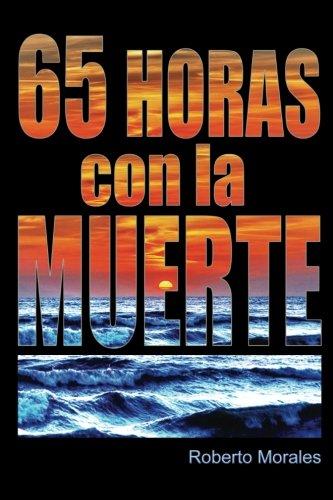 9780692371619: 65 Horas con la Muerte (Spanish Edition)