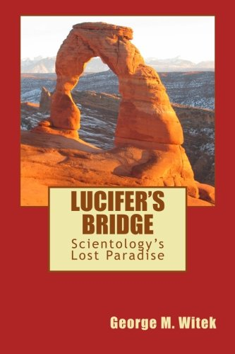 9780692371794: Lucifer's Bridge: Scientology's Lost Paradise