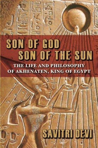 9780692371947: Son of God, Son of the Sun: The Life and Philosophy of Akhenaten, King of Egypt