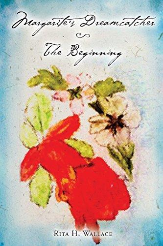 9780692372142: Margarite's Dreamcatcher - The Beginning (Volume 1)
