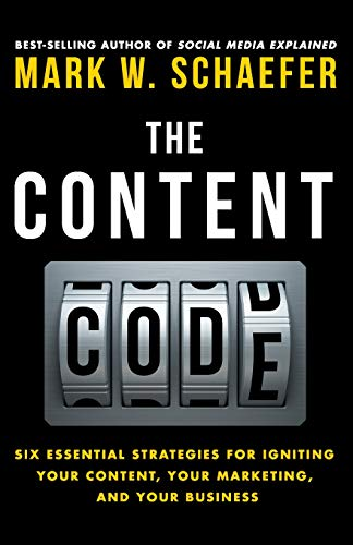 9780692372333: The Content Code: Six essential strategies to ignite your content, your marketing, and your business