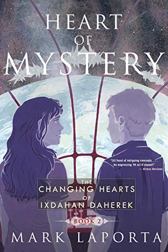 Heart of Mystery: Book 2 of the Changing Hearts of Ixdahan Daherek: Mark Laporta