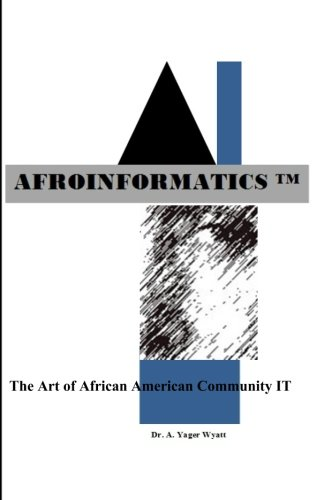 9780692373231: Afroinformatics: The Art of IT