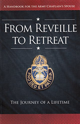 9780692373453: From Reveille to Retreat the journey of a lifetime