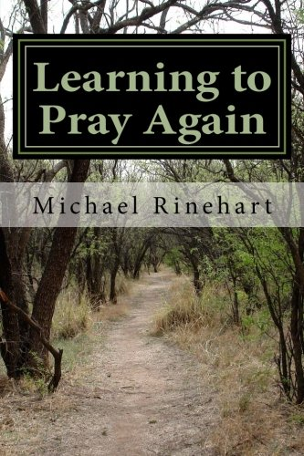 9780692373736: Learning to Pray Again: Peace and Joy Through an Ancient Practice