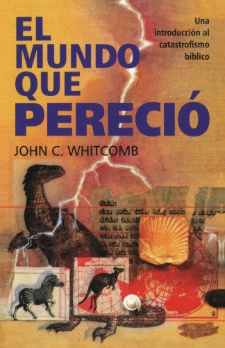 9780692373941: El Mundo Que Pereció: Una introducción al catastrofismo bíblico