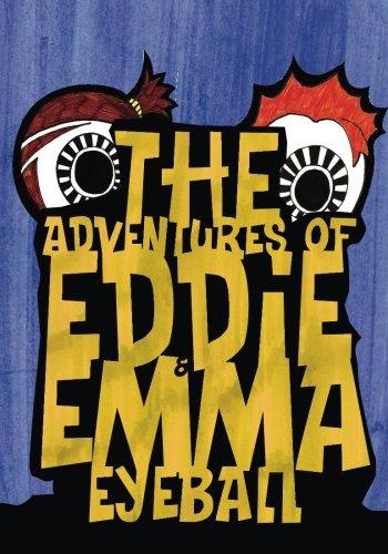 9780692375747: The Adventures of Eddie & Emma Eyeball