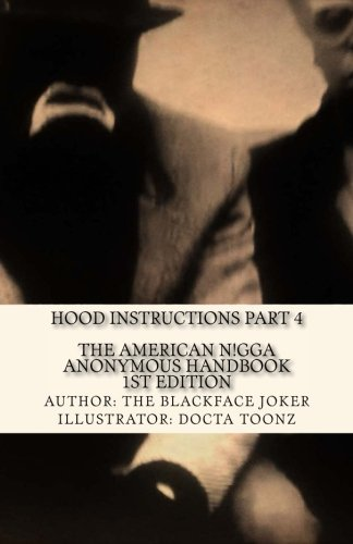 9780692376218: The American Nigga Anonymous Handbook 1st Edition: Hood Instructions Part 4 (Volume 1)