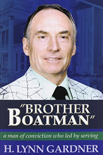"""Brother Boatman"""": A Man of Conviction Who: Gardner, H. Lynn"""