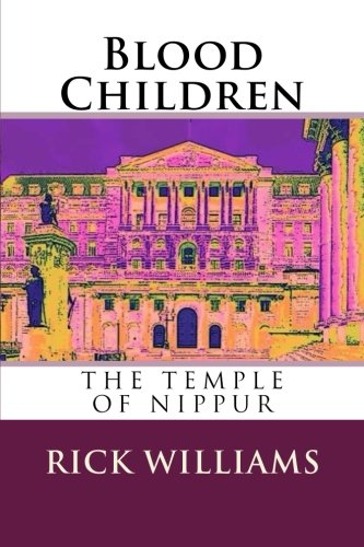 9780692376829: Blood Children: The Temple of Nippur (Blood Children Trilogy) (Volume 2)