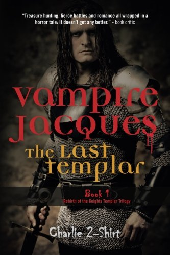 Vampire Jacques The Last Templar: Book 1: 2-Shirt, Charlie